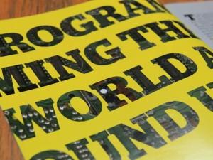 Programming the World Around Us